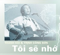 """Album """"Tôi sẽ nhớ"""" của Thanh Hải & Trịnh Công Sơn ra đời năm 1980"""